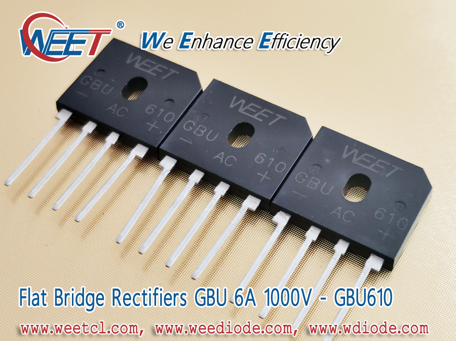 WEET GBU610 GBU608 GBU606 GBU604 GBU602 GBU601 GBU6005 Bridge Rectifier Applications Reference